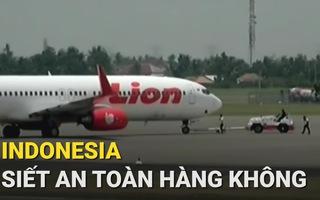 Indonesia siết an toàn hàng không